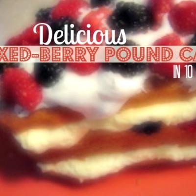 Easy mixed-berry pound cake recipe!
