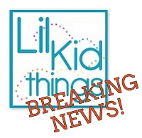 Post image for Big News for Lil-Kid-Things!!!