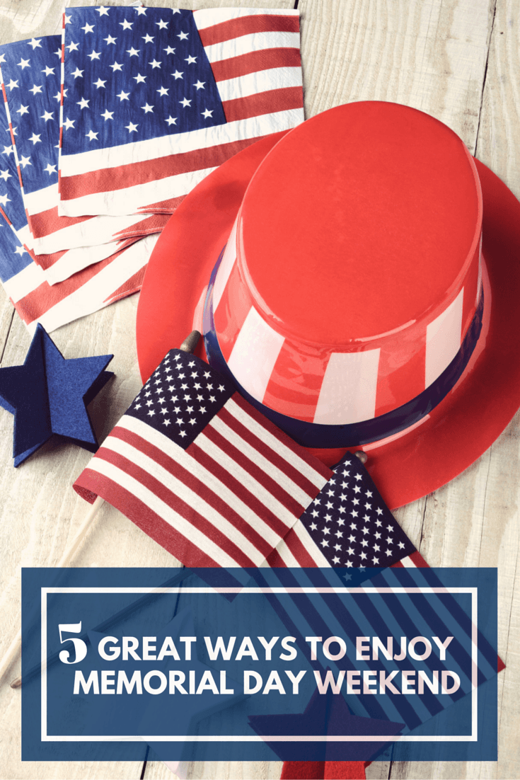 5 memorial day ideas for a great weekend with friends and for Memorial day weekend ideas
