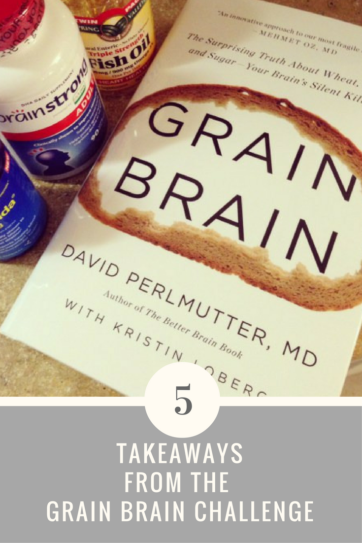 5 takeaways from the Grain Brain challenge where I cut sugar, ate better, and made time for sleep!