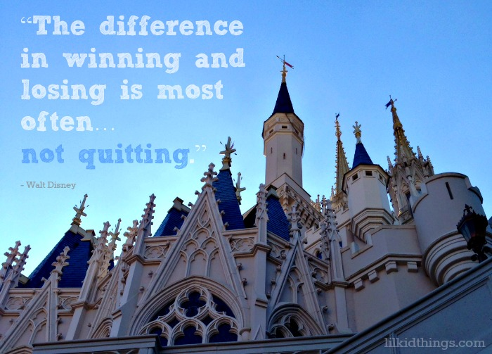 walt disney quotes, never give up, quitting quotes, inspirational quotes, andrea updyke, lilkidthings