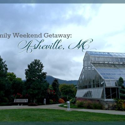 Family Weekend Getaways: Asheville