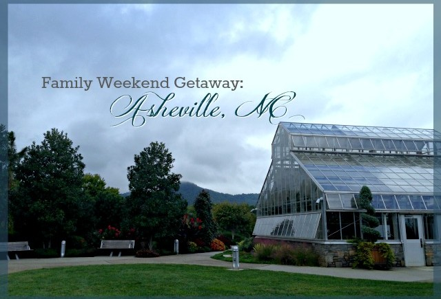 Family Weekend Getaway: Asheville {Part 1}
