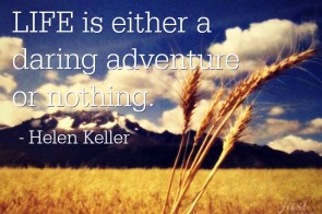 life is a daring adventure or nothing quote