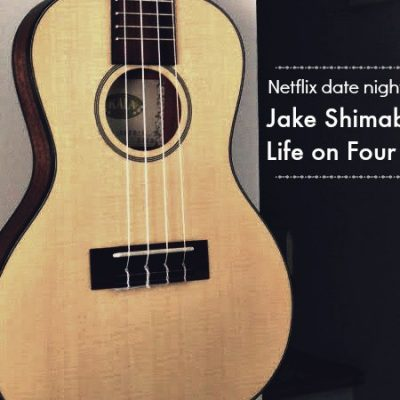Netflix date night at home with Jake Shimabukuro: Life on Four Strings
