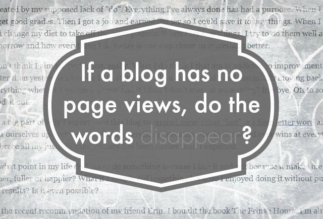If a blog has no page views, do the words disappear?