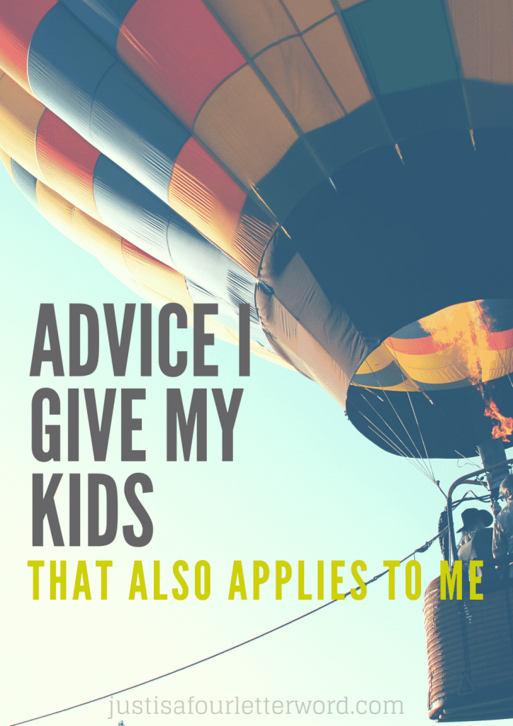 Do you ever hear advice for your kids and think, hmm I should listen to that too? It's all good. Moms need advice too!