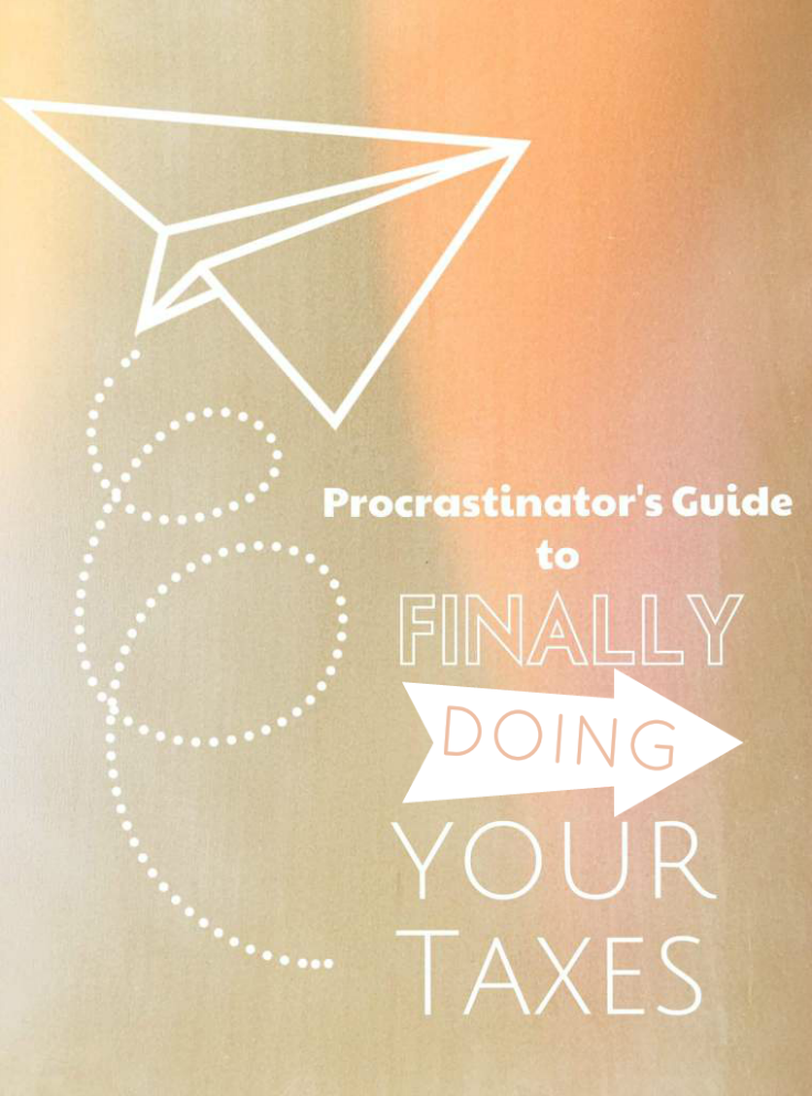 Procrastinator's Guide to finally doing taxes. A humorous look at why tax season is one of the worst times to be an adult ever.