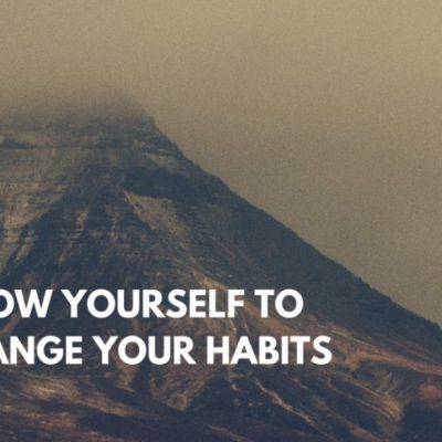 Change Your Habits by Knowing Yourself