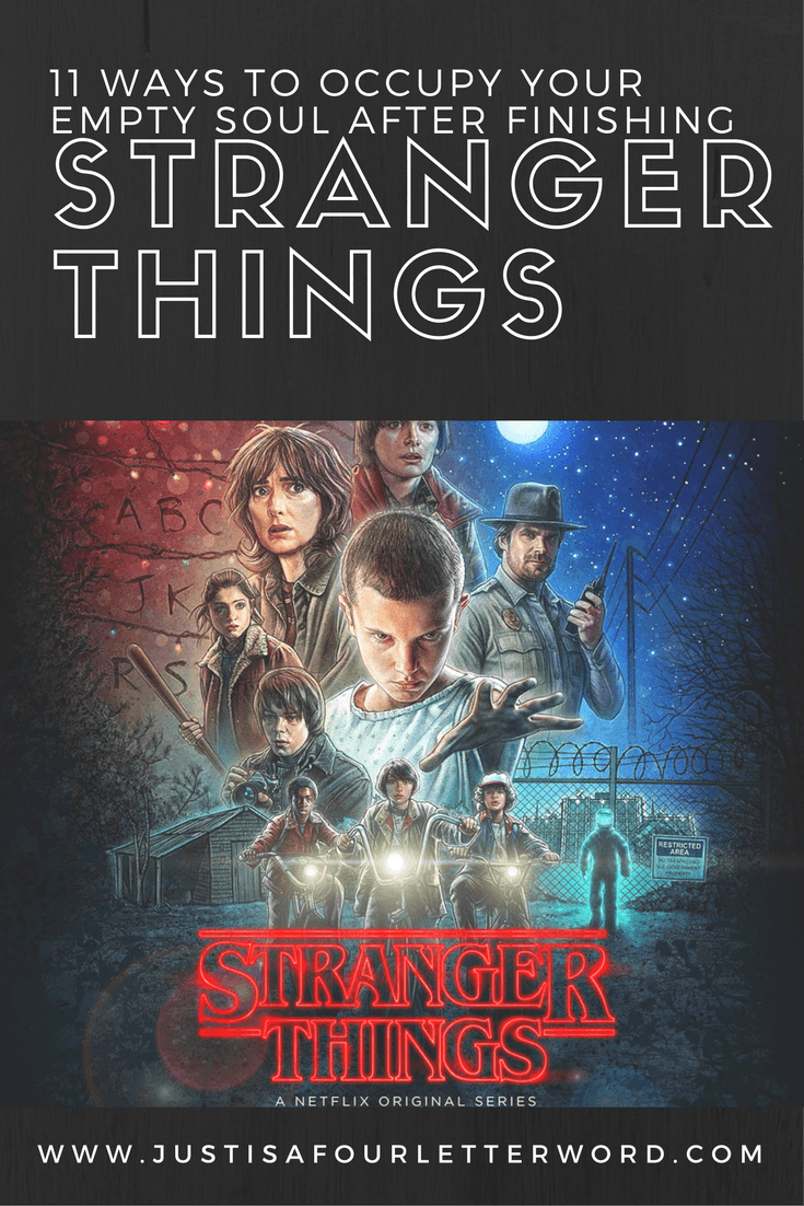 11 ways to occupy your empty soul after finishing Stranger Things on Netflix