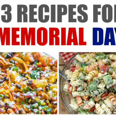 Memorial Day Recipes for Everyone in your Family