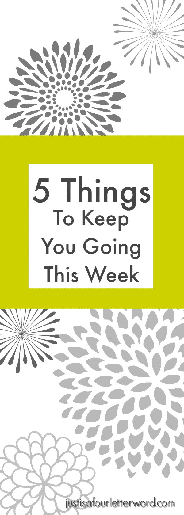 5 Things to Keep You Going This Week