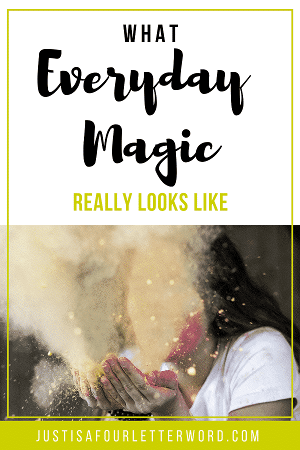 What everyday magic looks like. Encouragement for moms who need hope in everyday life. It's not all about castles and escape. Keep a healthy outlook and embrace the challenge.