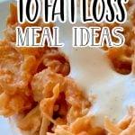 FWTFL Meal Ideas