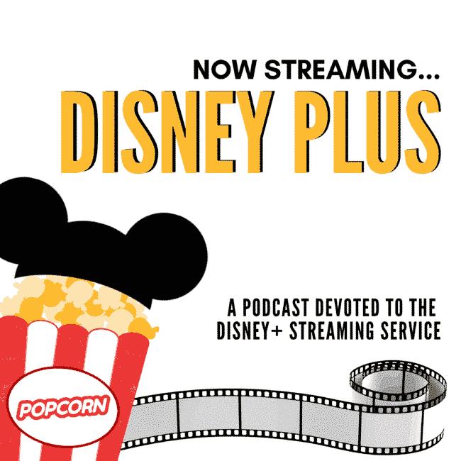 Now Streaming Disney Plus podcast