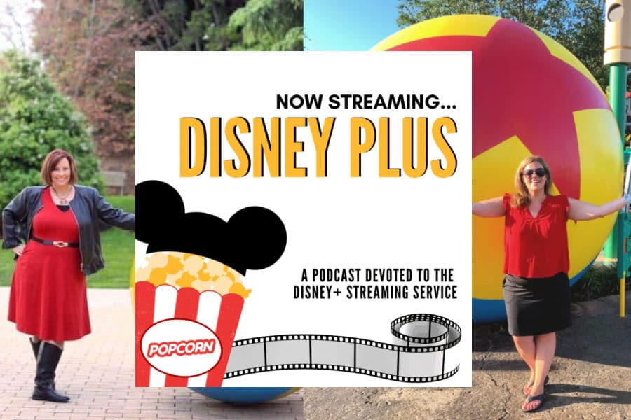 Now Streaming Disney Plus with Patty Holliday and Andrea Updyke