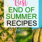15-best-end-of-summer-recipes-text-1