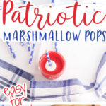 Patriotic Marshmallow Pops 700x1500